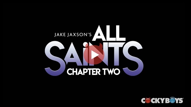 All Saints Chapter Two - Max Adonis, Cole Clair Is A Must Watch