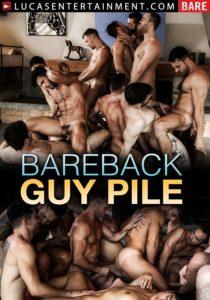 Bareback Guy Pile DVD - Gay Porn Movie