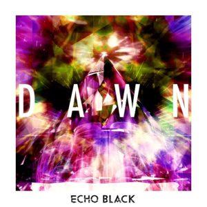 Dawn album - Echo Black 2018