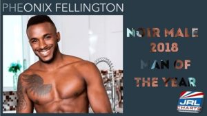 Pheonix Fellington Named Noir Male Man Of The Year 2018