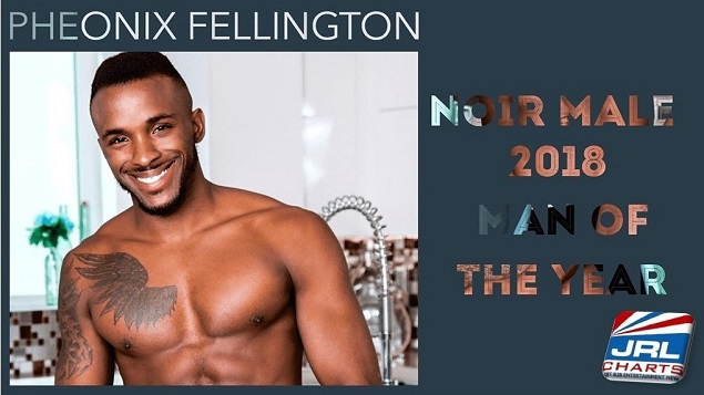 Pheonix Fellington Named Noir Male Man Of The Year 2018