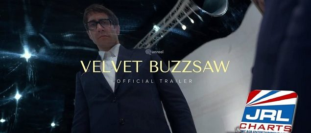 Velvet Buzzsaw - Official Trailer (2019) - Jake Gyllenhaal Horror Movie-JRL-CHARTS