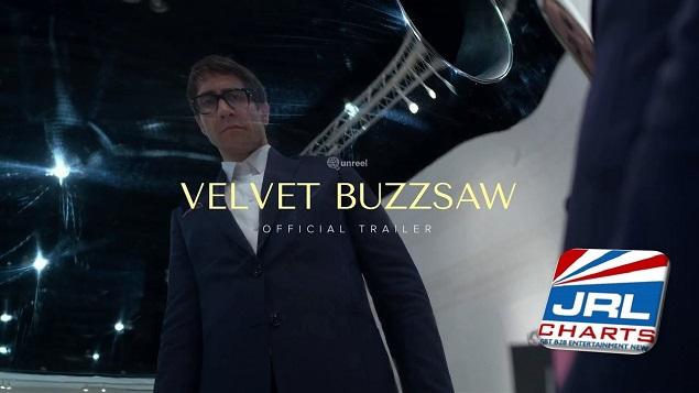 Velvet Buzzsaw - Official Trailer (2019) - Jake Gyllenhaal Horror Movie-JRL-CHARTS