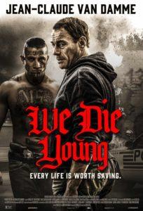 We Die Young (2019) Jean-Claude Van Damme - Lionsgate