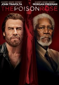 The-Poison-Rose-John-Travolta-Morgan-Freeman-Lionsgate-Official-Poster