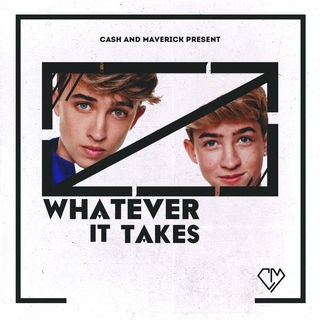 Whatever It Takes Single by Cash and Maverick