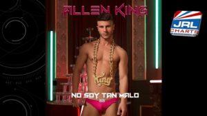 Gay Pop Artist Allen King Release No Soy Tan Malo MV