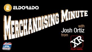Eldorado Merchandising Minute with Josh Ortiz Spotlight XR Brands