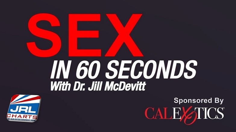 Sex In 60 Seconds - CalExotics Presents Dr. Jill with 'Last Longer During Sex'