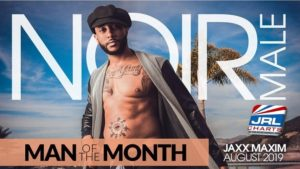 Newcomer Jaxx Maxim Is Noir Male's August 'Man Of The Month'
