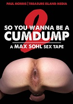 So You Wanna Be A Cum Dump 2 DVD