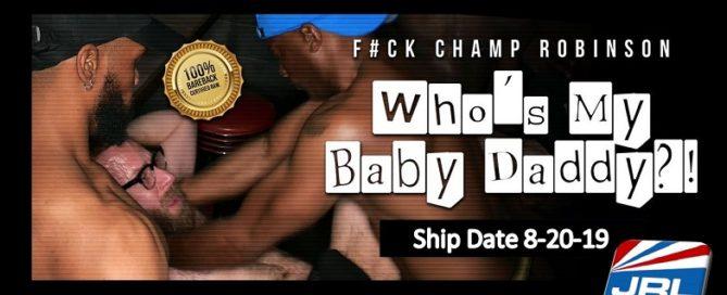 Who's My Baby Daddy DVD-Fuck Champ Robinson-Interracial-gay-porn-movie