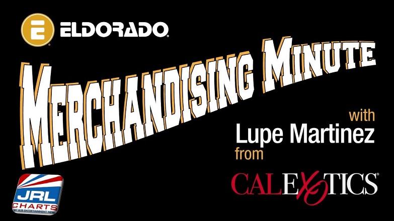 sex toys adult novelties Eldorado Merchandising Minute - Lupe Martinez of CalExotics