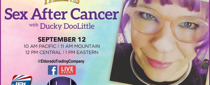 Eldorado Presents Sex After Cancer with Ducky DooLittle Live