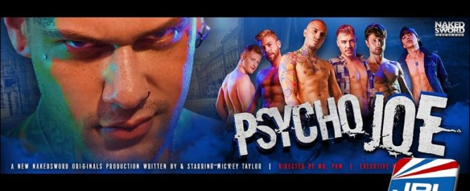 Mickey Taylor and NakedSword Originals Present Psycho Joe