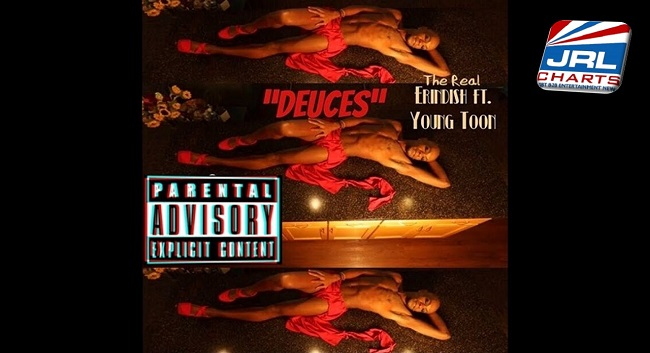new hip hop music-The Real Erindish ft. Young Toon Official DEUCES M/V