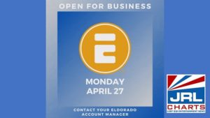Eldorado Confirms - OPEN for Business Monday April 27