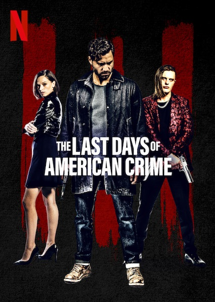 The Last Days of American Crime (2020) Poster - Netflix