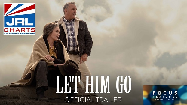 Let Him Go Officia Trailer (2020) Diane Lane-Kevin Costner-Focus-Features-jrl-charts-movie-trailers