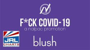 Nalpac Partners x Blush team for F-ck Covid19 Campaign Week 15