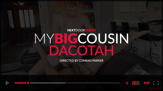 My Big Cousin Dacotah Red gay porn scene trailer - Next Door Taboo