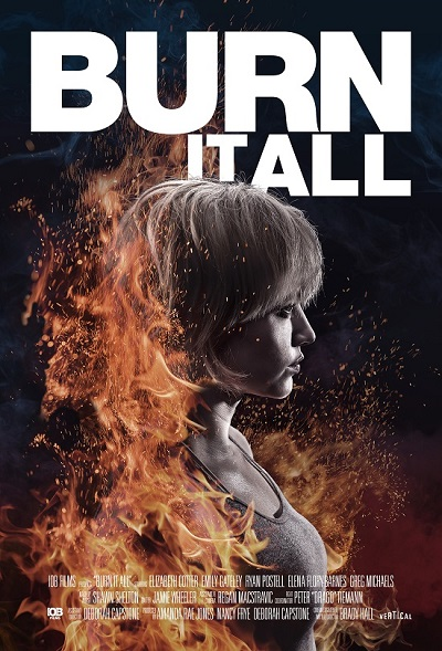 Burn I tAll Official Poster 2021- Vertical Entertainment