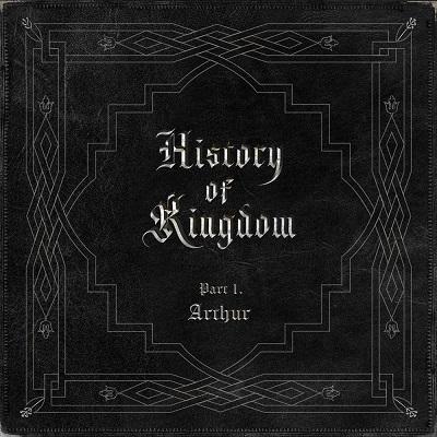 Kingdom-EP-History of Kingdom-PartⅠ-Arthur-GF-Entertainment