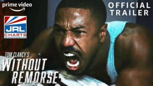 Without Remorse Final Trailer-Michael B. Jordan-Amazon Prime-Video-2021-04-06-JRL-CHARTS