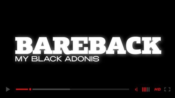 Bareback My Black Adonis DVD - official trailer-Bareback Network