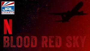 First Look - Blood Red Sky Official Trailer -Netflix-2021-06-30-JRL-CHARTS