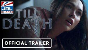 TILL DEATH Official Trailer-Megan Fox-Horror Film-2021-06-16-JRLCHARTS-Movie Trailers