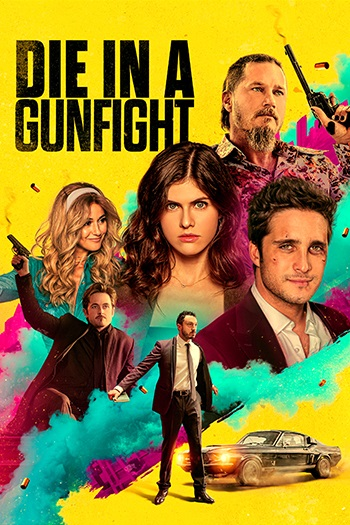 die-in-a-gunfight-movies-he-poster-Lionsgate