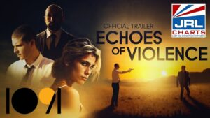 Echoes of Violence Film-Crime Drama Thriller First Look-2021-07-29-JRL-CHARTS