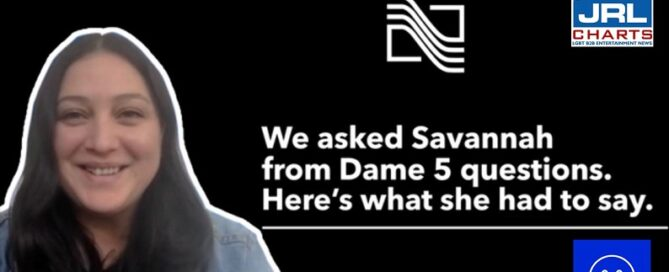 Nalpac Presents - 5 Questions with Savannah from Dame-2021-07-28-JRL-CHARTS